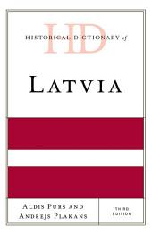 Historical Dictionary of Latvia: Edition 3