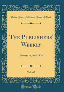The Publishers' Weekly, Vol. 65
