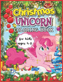 Christmas Unicorn Coloring Book for Kids Ages 4-8