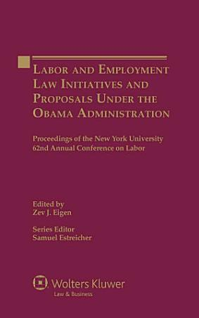 Labor and Employment Law Initiatives and Proposals Under the Obama Administration PDF