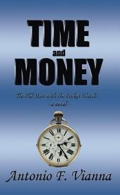Time and Money: The Old Man with the Pocket Watch - a novel