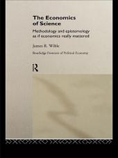 The Economics of Science: Methodology and Epistemology as if Economics Really Mattered