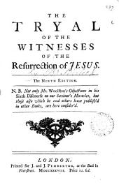 The Tryal of the Witnesses of the Resurrection of Jesus: ...