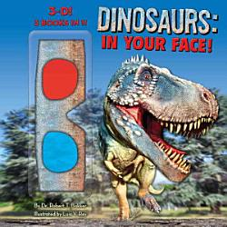 Dinosaurs: In Your Face! [With 3-D Glasses]