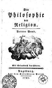 Die Philosophie der Religion: Dritter Band, Band 3