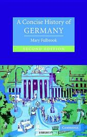A Concise History of Germany: Edition 2