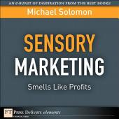 Sensory Marketing--Smells Like Profits: Smells Like Profits