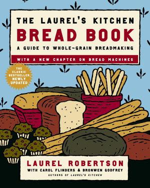 The Laurel s Kitchen Bread Book