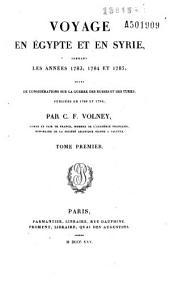 Voyage en Egypte et en Syrie pendant les années 1783, 1784 et 1785: suivi de considérations sur la guerre des russes et des turcs, publiées en 1788 et 1789