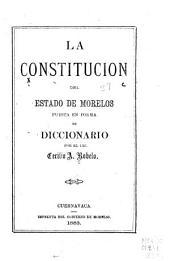 La constitucion del estado de Morelos: puesta en forma de diccionario