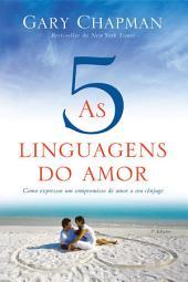 As cinco linguagens do amor - 3a edição: Como expressar um compromisso de amor a seu cônjuge