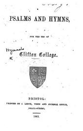Psalms and Hymns, for the use of Clifton College