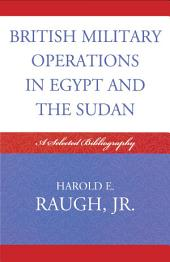 British Military Operations in Egypt and the Sudan: A Selected Bibliography