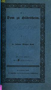 Der Dom zu Hildesheim: ¬Der Dom zu Hildesheim, seine beiden ausgezeichneten Bischöfe St. Bernward und St. Godehard, Band 3