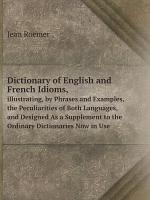 Dictionary of English and French Idioms,