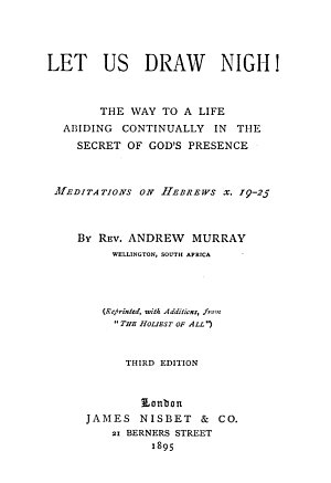 Let us draw nigh  Meditations on Hebrews x  Repr   with additions  from  a part of   The holiest of all   PDF