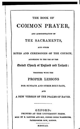The Book of common prayer  and A new version of the Psalms of David  by N  Brady and N  Tate    2 pt  Pt 1 contains the New Testament   PDF