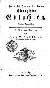 Heinrich Franz Le Dran chirurgische Gutachten: Aus dem Französischen