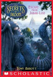Escape from Jabar-loo (The Secrets of Droon #30)