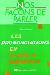 Nos Façons de Parler: Les Prononciations en Français Québécois