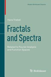 Fractals and Spectra: Related to Fourier Analysis and Function Spaces