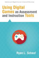Using Digital Games as Assessment and Instruction Tools PDF