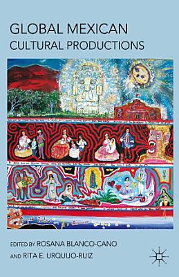 Global Mexican Cultural Productions PDF