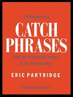 A Dictionary of Catch Phrases PDF