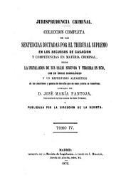 Jurisprudencia criminal: collección completa de la sentencias dictadas por el Tribunal Supremo en los recursos de casación y competencias en material criminal, Volumen 4