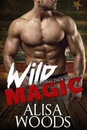Wild Magic (Wilding Pack Wolves 6)