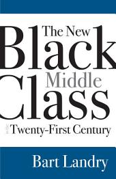 The New Black Middle Class in the Twenty-First Century