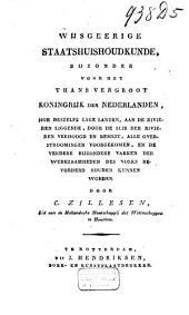 Wijsgeerige staatshuishoudkunde, bijzonder voor het thans vergroot Koningrijk der Nederlanden, hoe deszelfs lage landen, aan de rivieren liggende, door de slib der rivieren verhoogd en bemest, alle overstroomingen voorgekomen, en de verdere bijzondere vakken der werkzaamheden des volks bevorderd zouden kunnen worden