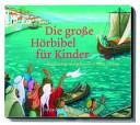 Die gro  e Bibel f  r Kinder   Die gro  e H  rbibel f  r Kinder PDF