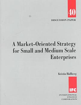 A Market oriented Strategy for Small and Medium Scale Enterprises PDF