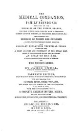 The Medical Companion, Or, Family Physician: Treating of the Diseases of the United States, with Their Symptoms, Cause, Cure, and Means of Prevention ...