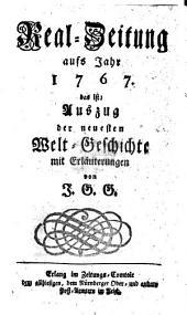 Real-Zeitung, das ist Auszug der neuesten Weltgeschichte: mit Erläuterungen. 1767