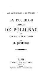 Les derniers jours de Trianon: La duchesse Gabrielle de Polignac et les amies de la reine
