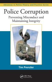 Police Corruption: Preventing Misconduct and Maintaining Integrity