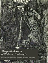 The Poetical Works of William Wordsworth: Volume 1