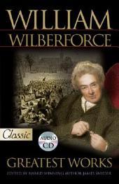 William Wilberforce: Greatest Works