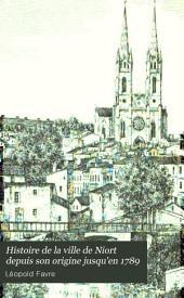 Histoire de la ville de Niort depuis son origine jusqu'en 1789