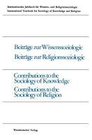 Beitr  ge zur Wissenssoziologie  Beitr  ge zur Religionssoziologie   Contributions to the Sociology of Knowledge Contributions to the Sociology of Religion PDF