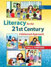 Literacy for the 21st Century: A Balanced Approach, Edition 6