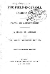 The Field-Ingersoll Discussion: Faith Or Agnosticism?