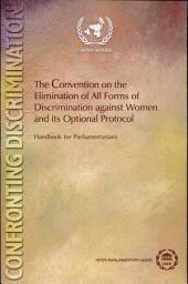The Convention on the Elimination of All Forms of Discrimination Against Women and Its Optional Protocol: Handbook for Parliamentarians