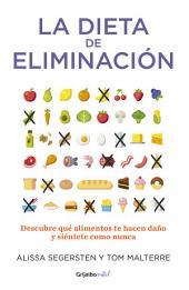 La dieta de eliminación: Descubre qué alimentos te hacen daño y siéntete como nunca