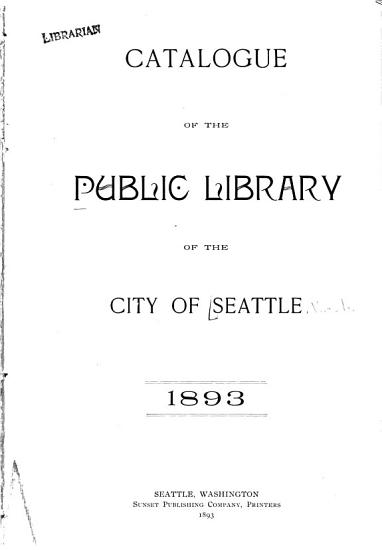 Catalogue of the Public Library of the City of Seattle PDF