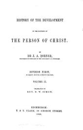 History of the Development of the Doctrine of the Person of Christ: Volume 1, Issue 2