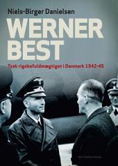 Werner Best: Tysk rigsbefuldmægtiget i Danmark 1942-45