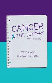 Cancer & the Lottery: Ally's Way, the Last Letters